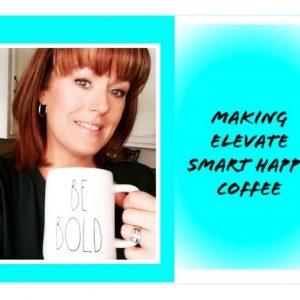 Making Elevate Smart Coffee - Happy Coffee -Bulletproof Coffee - Keto Coffee